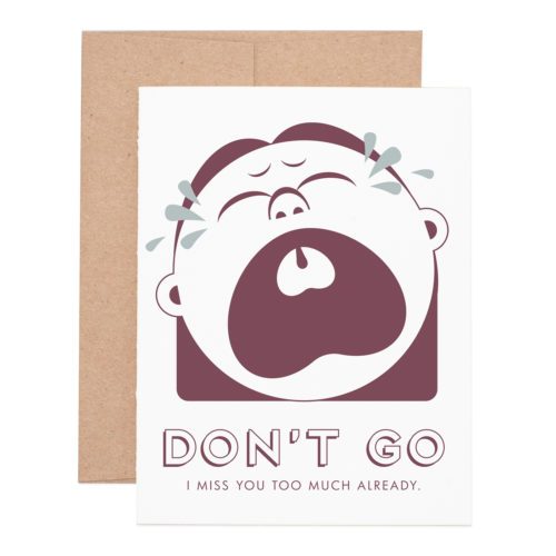 Don't go I miss you letterpress greeting card